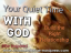 Be Inspired: Your Quiet Time With God (Building the Relationship & Closing The Gap)
